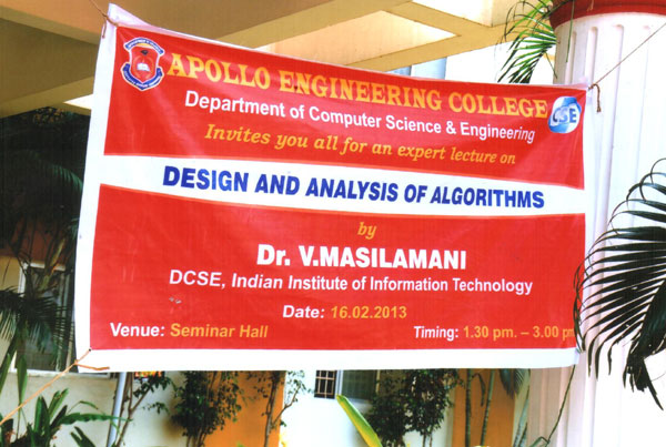 Expert Lecture on 'Design and Analysis of Algorithms', by Dr.V.Masilamani, DCSE, IIIT, organised by Dept of CSE on 16 Feb 2013
