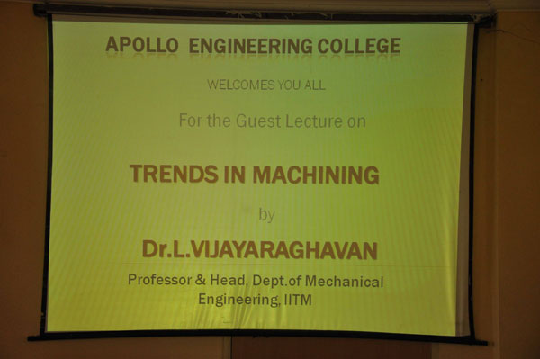 Expert Lecture on 'Trends in Machining', by Dr.L.Vijayaraghavan, Professor & Head, Dept of Mechanical Engg, IITM, organised by Dept of Mechanical Engg on 05 Mar 2013
